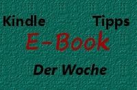 Die Kindle E-Book-Tipps der Woche - jeden Freitag neu